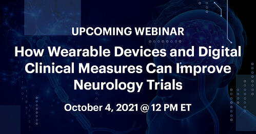 Upcoming Webinar: How Wearable Devices and Digital Clinical Measures Can Improve Neurology Trials
